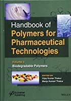 Handbook of Polymers for Pharmaceutical Technologies, Biodegradable Polymers (Handbook of Polymers for Pharmaceutical Technologies, Volume 3)