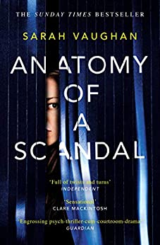 Anatomy of a Scandal: soon to be a major Netflix series by [Sarah Vaughan]