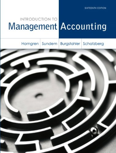 Introduction to Management Accounting (16th Edition) (Myaccountinglab)