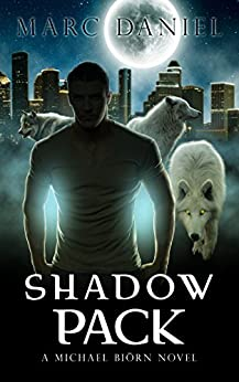 SHADOW PACK: An Urban Fantasy Mystery (Michael Biörn Book 1) by [Marc Daniel]