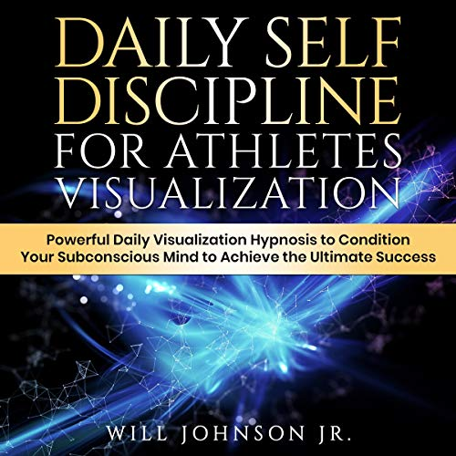 Daily Self Discipline for Athletes Visualization audiobook cover art