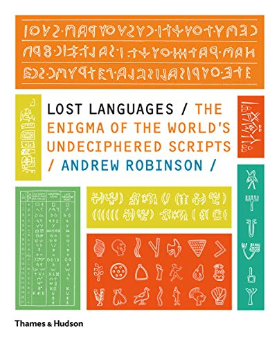 Compare Textbook Prices for Lost Languages: The Enigma of the World's Undeciphered Scripts Reprint Edition ISBN 9780500288160 by Robinson, Andrew
