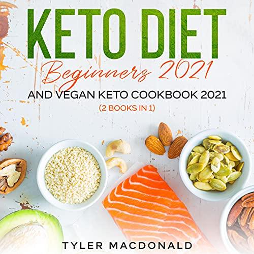 Keto Diet for Beginners and Vegan Keto Cookbook: 2 Books in 1 cover art