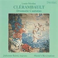 Clerambault;Dramatic Cantatas