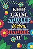 Melva: Keep Calm And Let Melva Handle It - Melva Name Custom Gift Notebook Journal - Personalized Gifts for Him and Her - Customized journal Gift