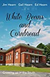 White Beans and Cornbread: Growing up in the South (English Edition)