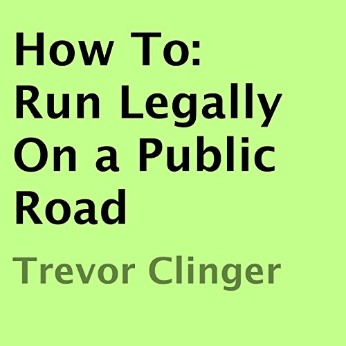 How To: Run Legally on a Public Road audiobook cover art