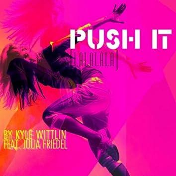 Push It (La La La La)