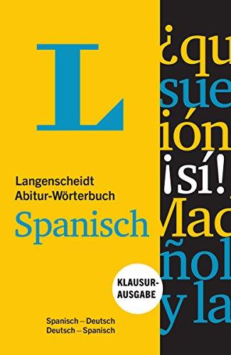 Langenscheidt Abitur-Wörterbuch Spanisch - Buch und App: Klausurausgabe, Spanisch-Deutsch / Deutsch-Spanisch (Langenscheidt Abitur-Wörterbücher)