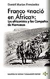 Franco «nació en África»: los africanistas y las Campañas de Marruecos (Biblioteca de Historia y Pensamiento Político)