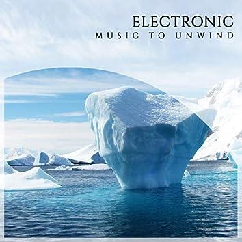 """"""" Electronic Nirvana Music to Unwind """""""