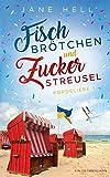 Fischbrötchen und Zuckerstreusel: Ein Ostseeroman | Fördeliebe 1