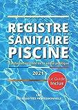 Registre Sanitaire Piscine: Carnet Sanitaire des Eaux de Piscine   Registre de suivi pour les relevés et les analyses d'eau ... nettoyage, relevés   conforme aux exigences du Code de Santé publique  