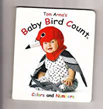 Tom Arma's Baby Bird Count: Colors and Numbers