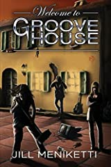 Welcome to Groove House by Jill Meniketti (2016-02-01) Mass Market Paperback