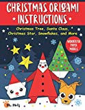 Christmas Origami Instructions: Christmas Tree, Santa Claus, Christmas Star, Snowflakes, and More: Wonderful Paper Models (Origami Kit for Beginners)