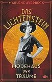 Das Lichtenstein: Modehaus der Träume, Roman (Die Lichtenstein-Trilogie, Band 1)