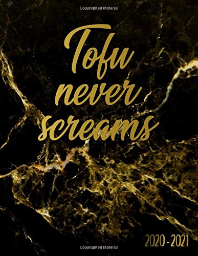 Tofu Never Screams 2020-2021: Pretty 2 Year Weekly & Daily View Organizer & Agenda with To-Do's, Funny Holidays & Inspirational Quotes, Vision Boards & Notes | Cute Black Marble & Vegetarian Pattern