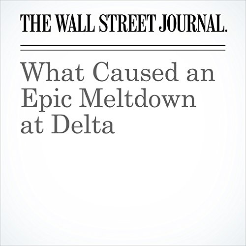 What Caused an Epic Meltdown at Delta copertina