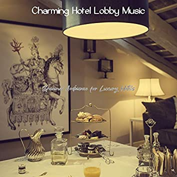 Spacious Ambiance for Luxury Hotels