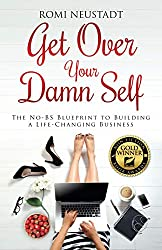 Get over your damn self book by Romi Neustadt