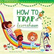 How to Trap a Leprechaun (Magical Creatures and Crafts Book 1)