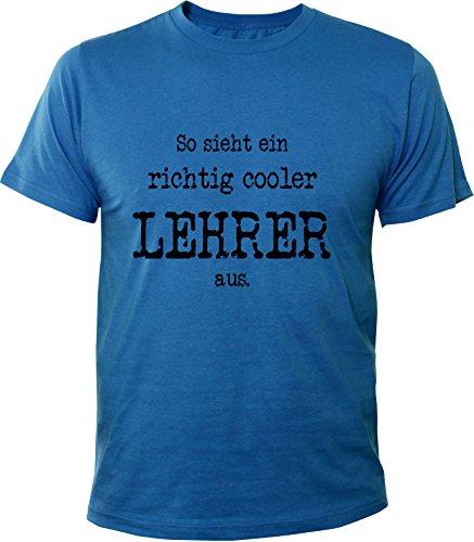 Mister Merchandise Witziges Herren Männer T-Shirt So Sieht EIN richtig Cooler Lehrer aus, Größe: L, Farbe: Royalblau