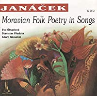 Janacek: Moravian Folk Poetry In Songs