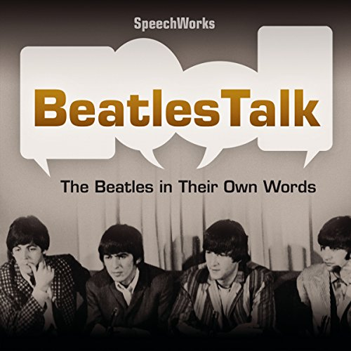 BeatlesTalk     The Beatles in Their Own Words              By:                                                                                                                                 SpeechWorks - compilation                               Narrated by:                                                                                                                                 The Beatles                      Length: 4 hrs and 48 mins     Not rated yet     Overall 0.0