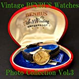 BENRUS American Vintage Antique Watches Photo Collection Vol.3 (English Edition)