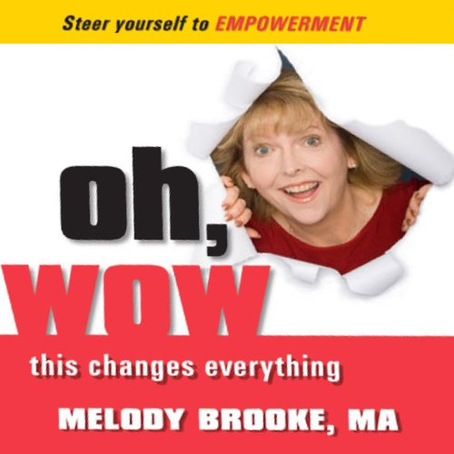 Oh, Wow! This Changes Everything! audiobook cover art