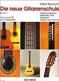 Die neue Gitarrenschule Band 1: Lieder begleiten, Melodie- und Solospiel, Klassik und Folklore