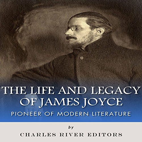 The Life and Legacy of James Joyce audiobook cover art