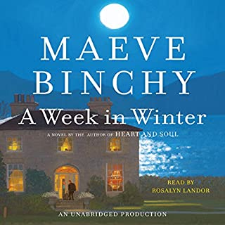 A Week in Winter                   By:                                                                                                                                 Maeve Binchy                               Narrated by:                                                                                                                                 Rosalyn Landor                      Length: 10 hrs and 57 mins     1,461 ratings     Overall 4.2