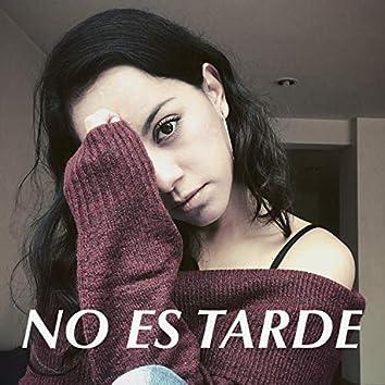 No Es Tarde