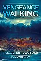 Vengeance Walking: The Lake of Ten Thousand Souls