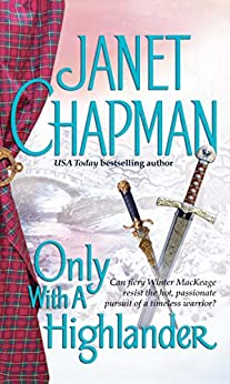 Only With a Highlander (Pine Creek Highlanders Series Book 5) by [Janet Chapman]