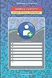 Rubrica contatti: Versione alfabetica | 261 pagine | 10 pagine per lettera | Agenda raccolta nominativi | formato 6x9 pollici - 15,2x22,8 cm | ... da visita | backup cartaceo numeri importanti