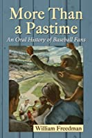 More Than a Pastime: An Oral History of Baseball Fans