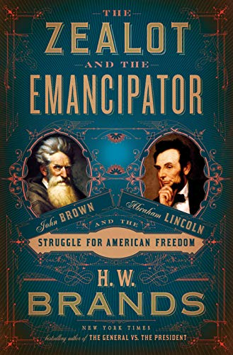 Image of The Zealot and the Emancipator: John Brown, Abraham Lincoln, and the Struggle for American Freedom