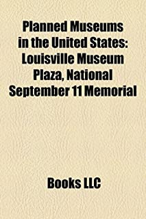 Planned Museums in the United States: Louisville Museum Plaza