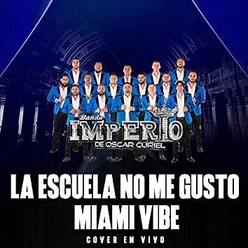La Escuela No Me Gusto / Miami Vibe (Cover En Vivo)