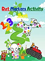 Dot Markers Activity Book: with Mighty Trucks Dinosaurs Animals and Numbers