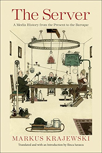 The Server: A Media History from the Present to the Baroque (English Edition)