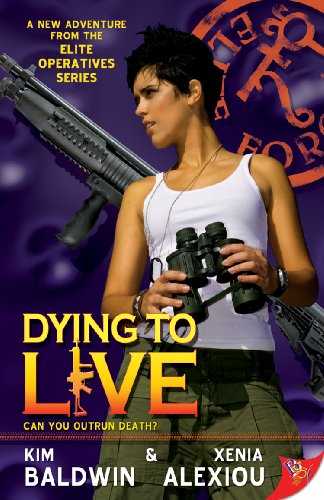 Dying to Live (Elite Operatives series Book 4) by [Kim Baldwin, Xenia Alexiou]