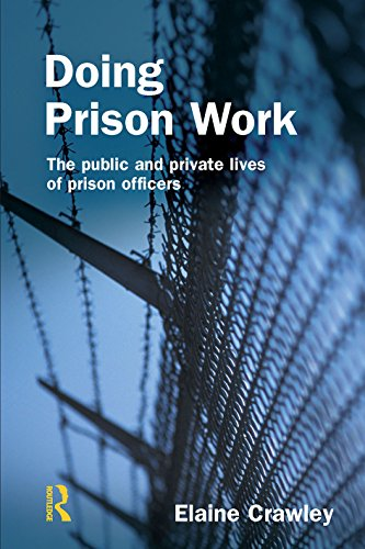Doing Prison Work: The Public and Private Lives of Prison Officers (English Edition)