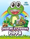Cherche et trouve Pippa: Livre de jeux pour les petits - Illustrations couleur - 300 animaux - Dès 3 ans (French Edition)