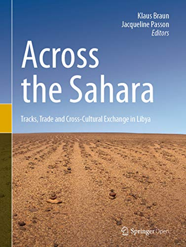 Across the Sahara: Tracks, Trade and Cross-Cultural Exchange in Libya (English Edition)