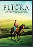 My Friend Flicka: The Enduring Classic Based on Mary O'Hara's Best Selling Novel
