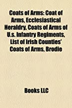 Coats of arms: Coat of arms, Ecclesiastical heraldry, Coats of arms of U.S. Infantry Regiments, List of Irish counties' coats of arms, Brodie